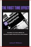 The First Time Effect : The Impact of Study Abroad on College Student Intellectual Development, McKeown, Joshua S., 0791493601