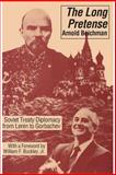 The Long Pretense : Soviet Treaty Diplomacy from Lenin to Gorbachev, Beichman, Arnold, 0887383602