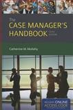 The Case Manager's Handbook, Catherine Mullahy, 1284033600