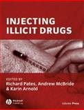 Injecting Illicit Drugs, , 140511360X