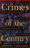 Crimes of the Century : From Leopold and Loeb to O. J. Simpson, Geis, Gilbert and Bienen, Leigh B., 1555533604