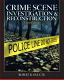 Crime Scene Investigation and Reconstruction, Ogle, Robert R., 0136093604
