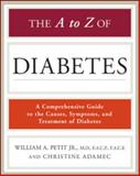 The A to Z of Diabetes, Petit, William A. and Adamec, Christine, 0816083606