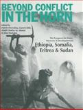 Beyond Conflict in the Horn : The Prospects for Peace, Recovery and Development in Ethiopia, Eritrea, Somalia and Sudan, Cliffe, Lionel, 0852553609