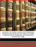 Lezioni Di Storia Della Letteratura Italiana Dettate Ad Iso Delle Scuole E Delle Colte Persone, Giuseppe Finzi, 1148943609