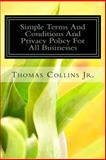 Simple Terms and Conditions and Privacy Policy for All Businesses, Thomas Collins, 1494383608