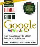 Ultimate Guide to Google Ad Words : How to Access 100 Million People in 10 Minutes, Marshall, Perry S. and Todd, Bryan, 1599183609