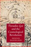 Paradise Lost and the Cosmological Revolution, Danielson, Dennis, 1107033608