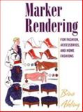 Marker Rendering - For Fashion, Accessories, and Home Fashions 9781563673603
