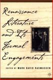 Renaissance Literature and  Its Formal Engagements, , 0312293607