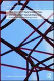 Emerging Transnational (In)Security Governance : A Statist-Transnationalist Approach, , 0415563607