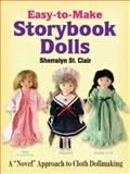 Easy-to-Make Storybook Dolls, Sherralyn St. Clair, 0486473600