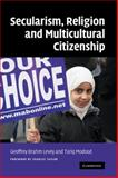 Secularism, Religion, and Multicultural Citizenship, , 0521873606