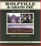 Wolfville and Grand Pré, Brian Cuthbertson, 0887803601