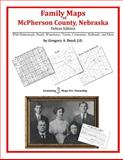 Family Maps of Mcpherson County, Nebraska, Deluxe Edition : With Homesteads, Roads, Waterways, Towns, Cemeteries, Railroads, and More, Boyd, Gregory A., 1420313606