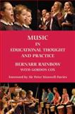 Music in Educational Thought and Practice : A Survey from 800 BC, Rainbow, Bernarr and Cox, Gordon, 1843833603