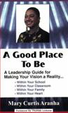 A Good Place to Be, Mary Curtis Aranha, 1887943609
