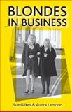 Blondes in Business, Sue Gilkes and Audra Lamoon, 1905823606