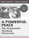 Powerful Peace : The Integrative Thinking Classroom, Heydenberk, Warren and Heydenberk, Roberta, 0205293603