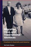 Migration, Class, and Transnational Identities : Croatians in Australia and America, Colic-Peisker, Val, 0252033604