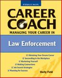 Ferguson Career Coach : Managing Your Career in Law Enforcement, Field, Shelly, 081605360X