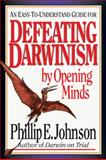 Defeating Darwinism by Opening Minds, Phillip E. Johnson, 0830813608