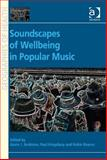 Medicinal Melodies : Places of Health and Wellbeing in Popular Music, Andrews, Gavin J. and Kingsbury, Paul, 1409443604