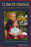 CLIMATE CHANGE: Our Children Are in Danger, Mary Guay, 1494733609