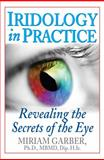 Iridology in Practice, Miriam Garber, 1591203600