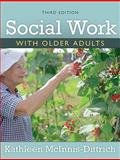 Social Work with Older Adults, McInnis-Dittrich, Kathleen, 0205593607