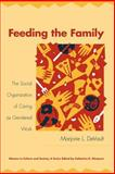 Feeding the Family : The Social Organization of Caring as Gendered Work, DeVault, Marjorie L. and Stimpson, Catharine R., 0226143600