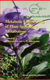 Metabolic Engineering of Plant Secondary Metabolism, , 0792363604