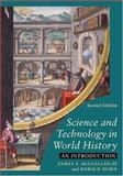 Science and Technology in World History : An Introduction, McClellan, James E., III and Dorn, Harold, 0801883601
