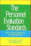 The Personnel Evaluation Standards : How to Assess Systems for Evaluating Educators, Stufflebeam, Daniel L., 0803933606