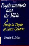 Psychoanalysis and the Bible, Dorothy F. Zeligs, 0819703605