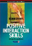 Positive Interaction Skills : A Group Therapy Manual, Dynes, Robin, 0863883605