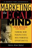Marketing the Legal Mind : A Search for Leadership, Dahut, Henry, 0991113608
