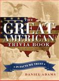 The Great American Trivia Book, Daniel Adams, 1440573603