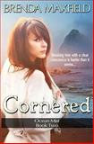 Cornered, Brenda Maxfield, 1495263606
