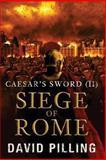 Caesar's Sword (II): Siege of Rome, David Pilling, 1500653608