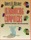 Introducing Computers : Concepts, Systems, and Applications, Blissmer, Robert H., 0471113603