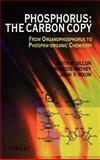 Phosphorus - The Carbon Copy : From Organophosphorus to Phospha-Organic Chemistry, Dillon, Keith B. and Nixon, John F., 0471973602