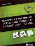 Blackwell's Five-Minute Veterinary Consult : Canine and Feline, Smith, Francis W. K., 0781773601
