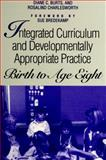 Integrated Curriculum and Developmentally Appropriate Practice : Birth to Age Eight, , 0791433609