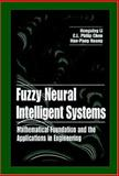 Fuzzy Neural Intelligent Systems : Mathematical Foundation and the Applications in Engineering, Li, Hong-Xing and Chen, C. L. Philip, 0849323606