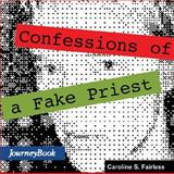 Confessions of a Fake Priest, Caroline Fairless, 0898693608