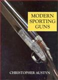 Modern Sporting Guns, C. Austyn, 0948253606