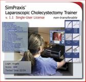 SimPraxis(tm) Laparoscopic Cholecystectomy Trainer : V. 1. 1, Sinanan, Mika, 0981993605