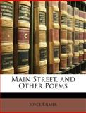 Main Street, and Other Poems, Joyce Kilmer, 1147903603