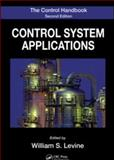 The Control Handbook : Control System Applications, Levine, William S., 1420073605